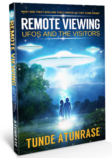 Remote Viewing UFOs and the visitors – Book from Tunde Atunrase